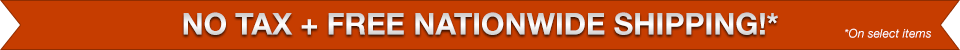 No Tax and Free Nationwide Shipping!